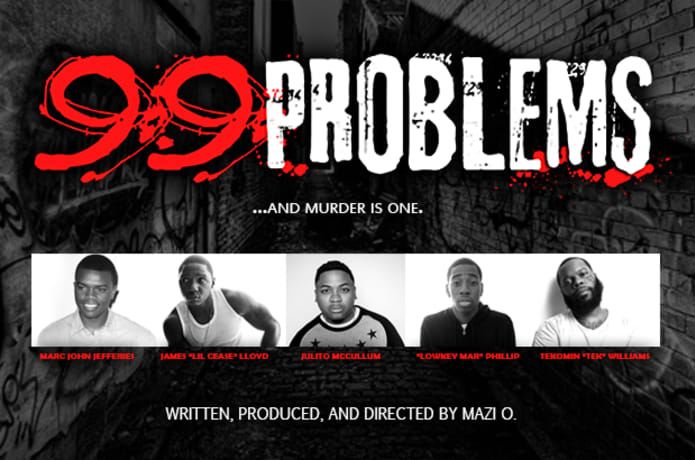 The 99 Problems Movie | Indiegogo